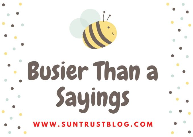 65 Busier Than a Sayings