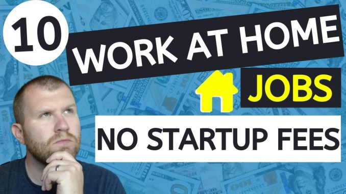 10 Real Work from Home Jobs With No Start-up Fee