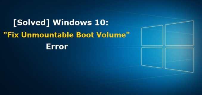 Unmountable Boot Volume in Windows 10