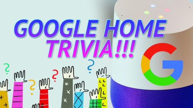 Google Home trivia