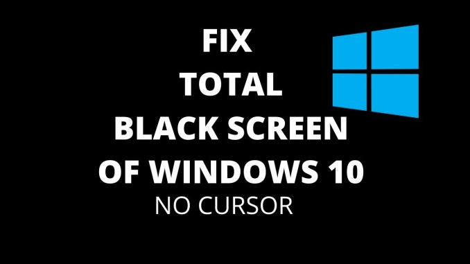 4 Easy Ways to Fix Windows 10 Black Screen of Death