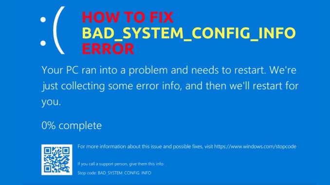 """How to Fix """"Bad System Config Info"""" Error on Windows 10"""