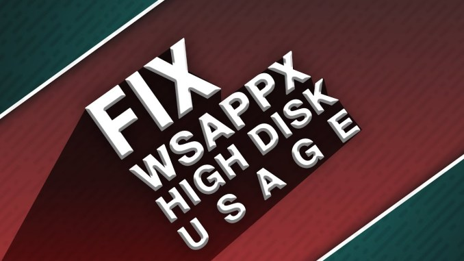 What is WSAPPX and How to Fix its High CPU Usage