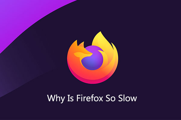 What to do when Firefox Browser is Slower than Other Browsers