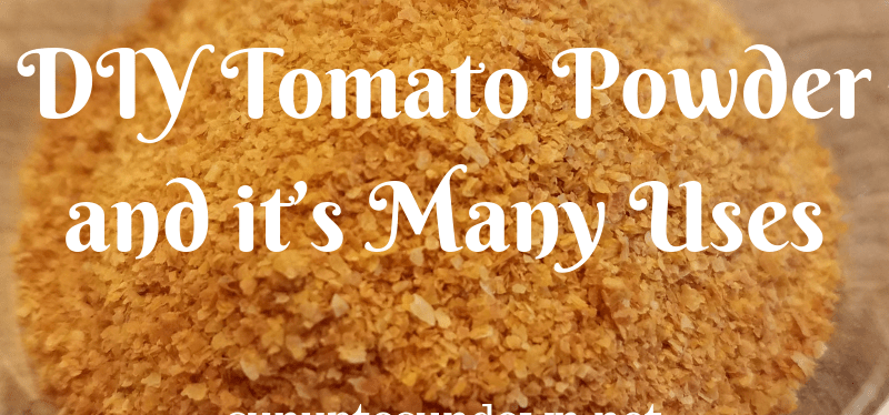 DIY Tomato Powder and it's Many Uses