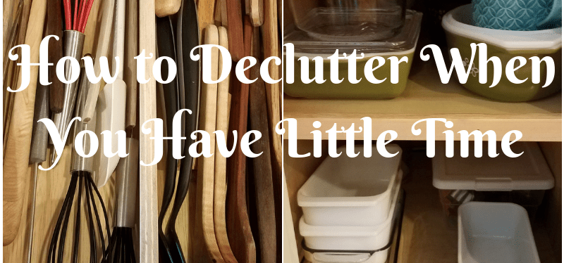 How to Declutter When You Have Little Time