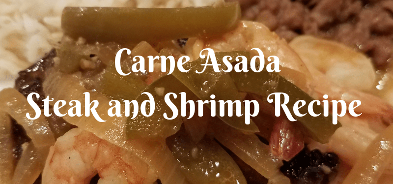 Carne Asada Steak and Shrimp Recipe