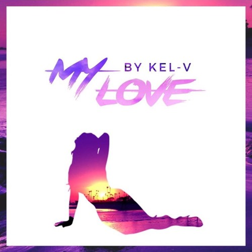 Kel V drops the audio for 'My Love'