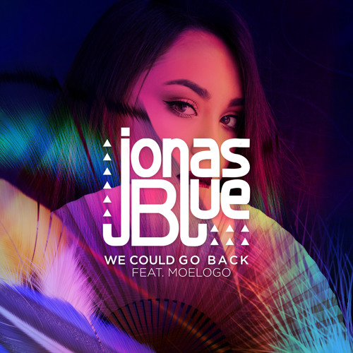 Jonas Blue ft. Moelogo - We Could Go Back