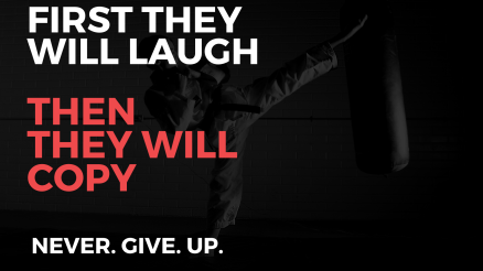 first they will laugh, then they will copy quote