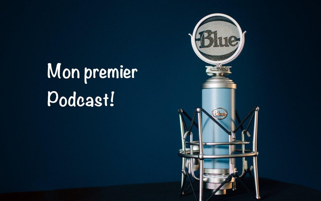 Mon premier Podcast !
