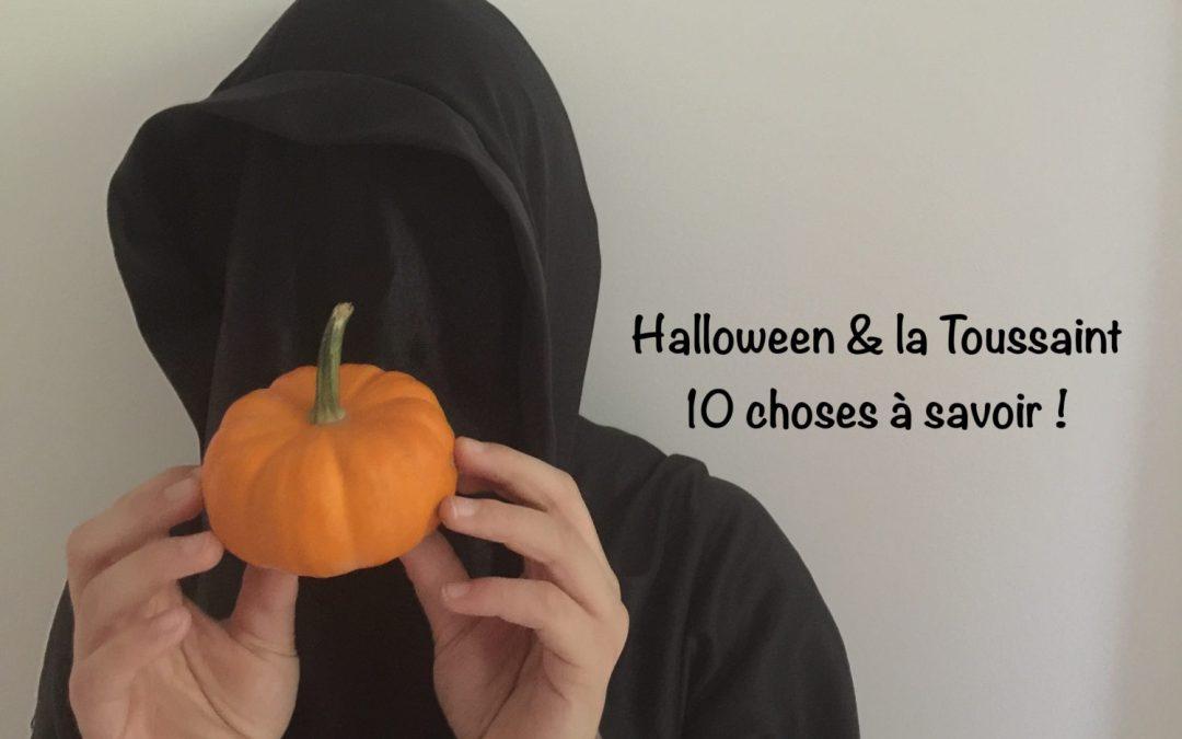 Halloween & la Toussaint : 10 choses à savoir!