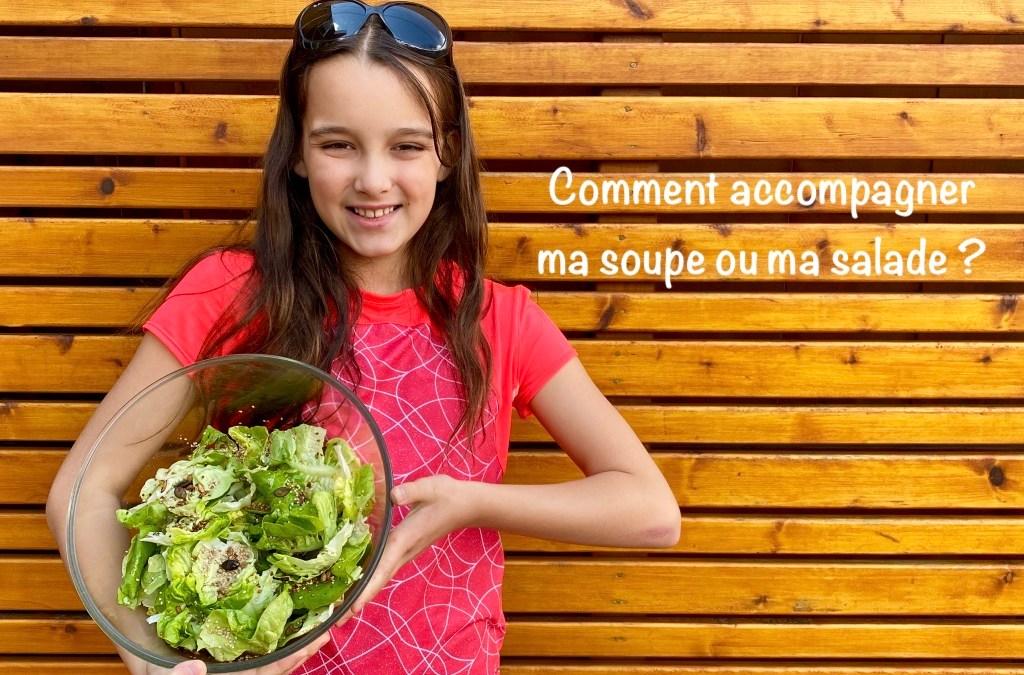 10 suggestions faciles & rapides pour accompagner une salade ou une soupe