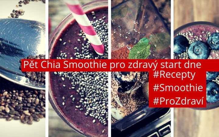 Pět Chia Smoothie pro zdravý start dne