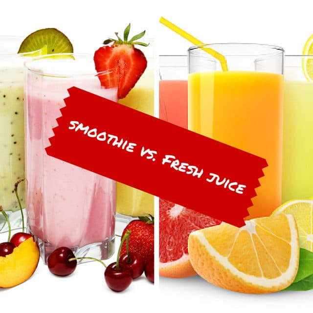 Smoothie vs. Fresh juice