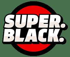 Super. Black.