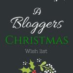a blogger christmas wish list