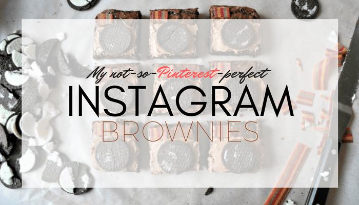 My not-so-Pinterest-perfect Instagram Brownies
