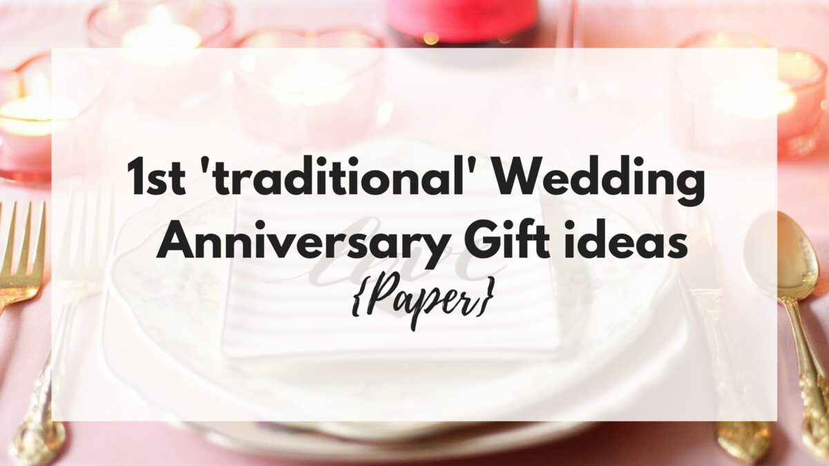 1st 'traditional' Wedding Anniversary Gift Ideas {Paper