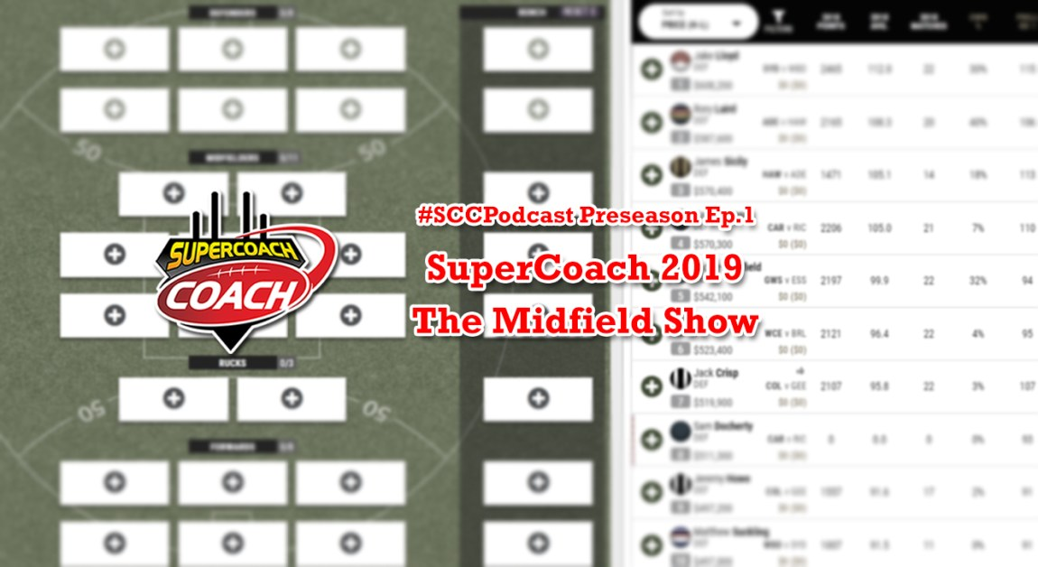 The Midfield Show: SuperCoach 2019 #SCCPodcast.PS1