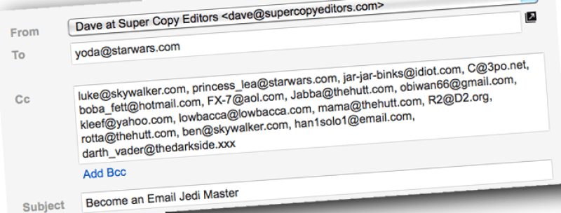 "Image showing an imaginary email composed from Dave at Super Copy Editors to yoda@starwars.com, with lots and lots of cc email addresses, such as luke@skywalker.com and many others. The subject line says ""Become an Email Jedi Master."""