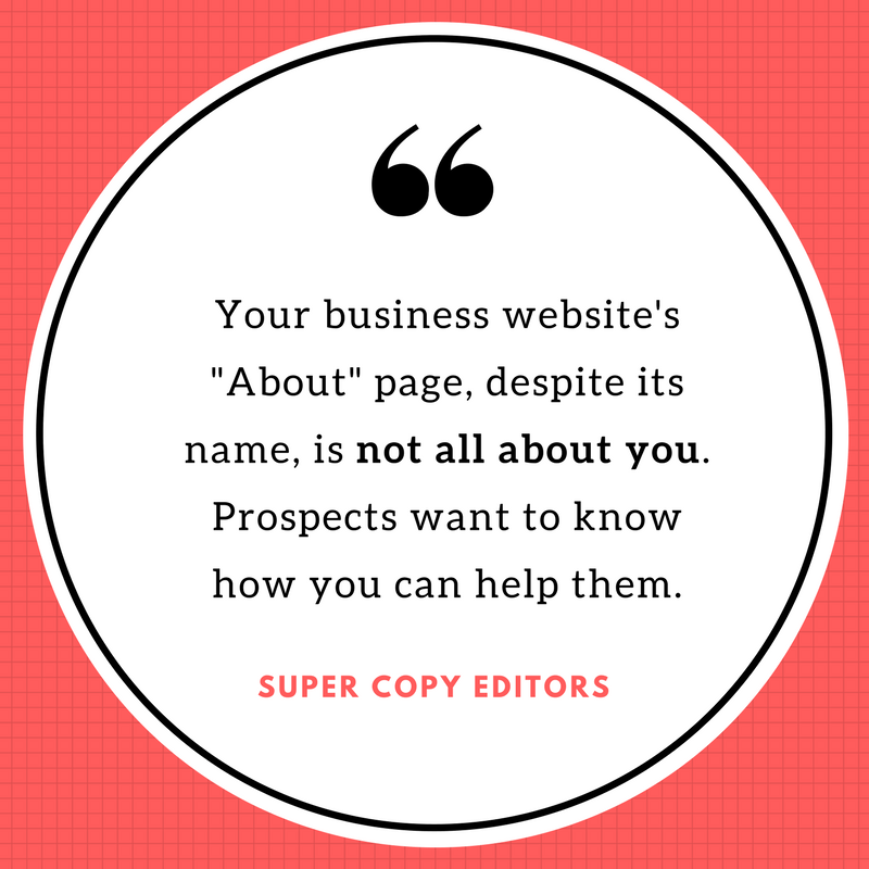 "Image of a quote that says, ""Your business website's 'About' page, despite its name, is not all about you. Prospects want to know how you can help them."""