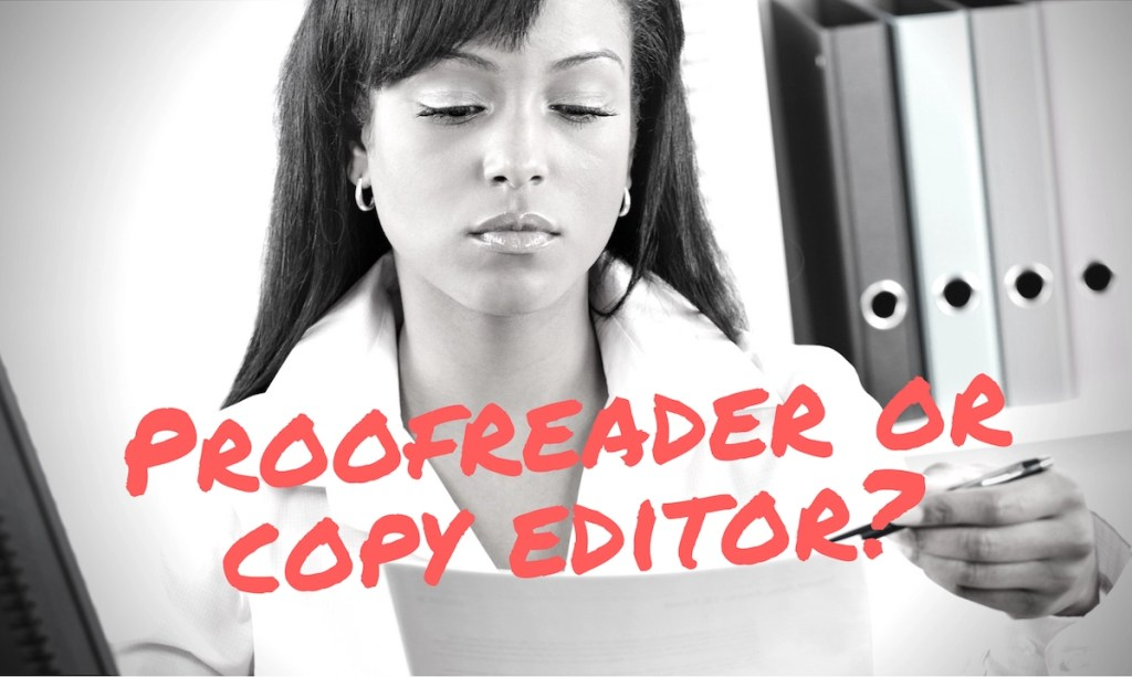 """Photo of woman looking over a document, with text over the top of the image that says, """"Proofreader or Copy Editor?"""""""