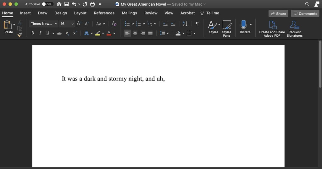 """Screenshot of a document in word-processing software; there are just a few words on an otherwise blank page: """"It was a dark and stormy night, and uh."""""""