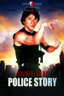 """Put Jackie on a poster doing a generic kung fu pose and you can sell almost anything. Replace the words """"Police Story"""" with """"Cheetos"""" or """"Mucinex"""" and it would still work."""