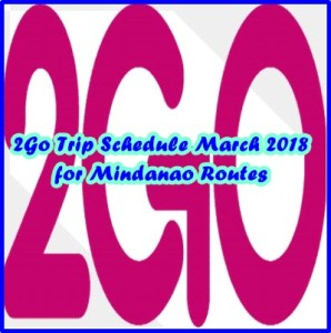 2Go Trip Schedule March 2018 for Mindanao Routes