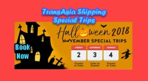 Trans-Asia Shipping Special Halloween Schedule: Cebu/Ozamis & Vice Versa