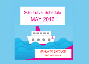 2Go May 2016 Schedule and Fare | Bacolod to Manila v.v. Online Booking sample
