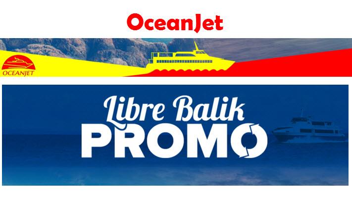 OceanJet Libre Balik Promo 2016 to 2017