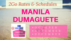 Rates and Schedules for 2Go Manila to Dumaguete And Vice Versa