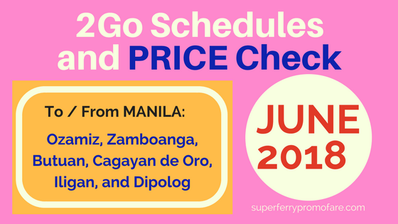 2Go Travel Schedules June 2018 Manila to Mindanao