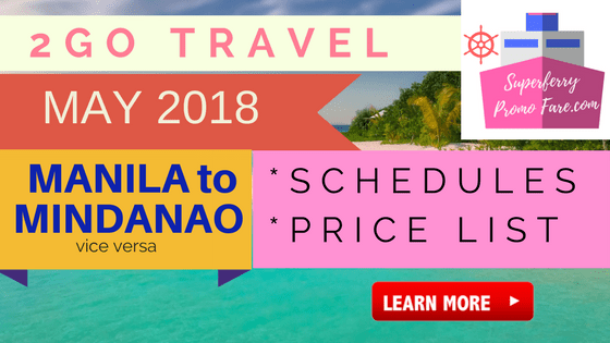 2go travel may 2018 schedules manila to mindanao vice versa