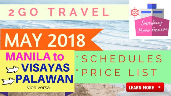 2go travel schedules MAY 2018 manila to visayas and palawan