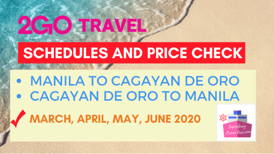 2go schedules manila to CAGAYAN DE ORO march to june 2020