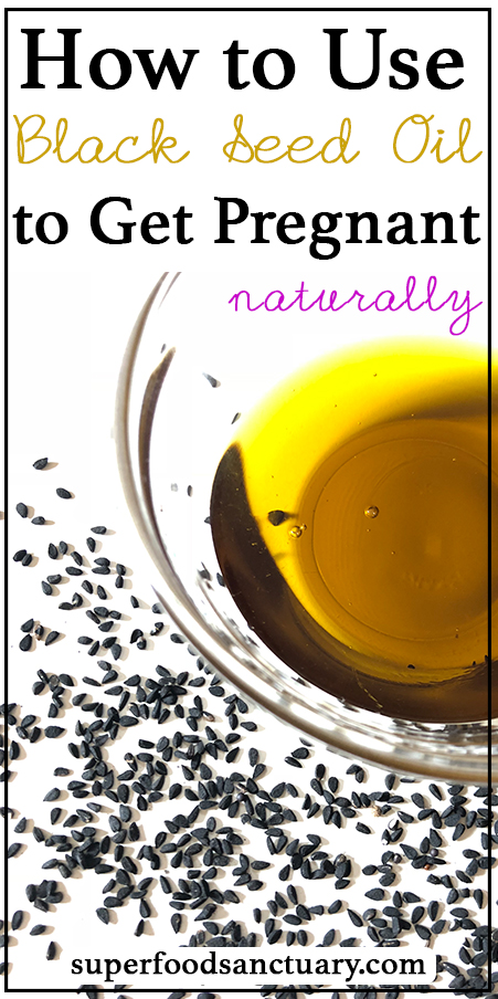 How to Use Black Seed Oil to Get Pregnant - Superfood Sanctuary