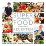 Superfood recepten. heerlijke gerechten