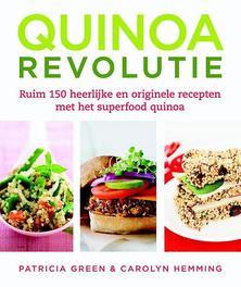 Quinoa revolutie. ruim 150 heerlijke en originele recepten met het superfood quinoa