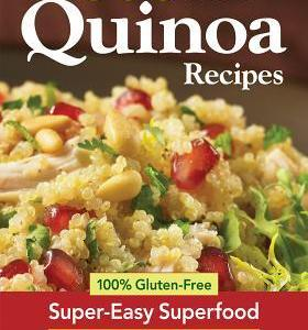 500 Best Quinoa Recipes: Using Nature's Superfood for Gluten-free Breakfasts