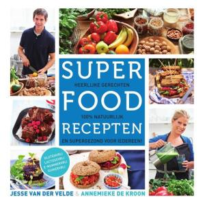 Superfood recepten - Annemieke de Kroon