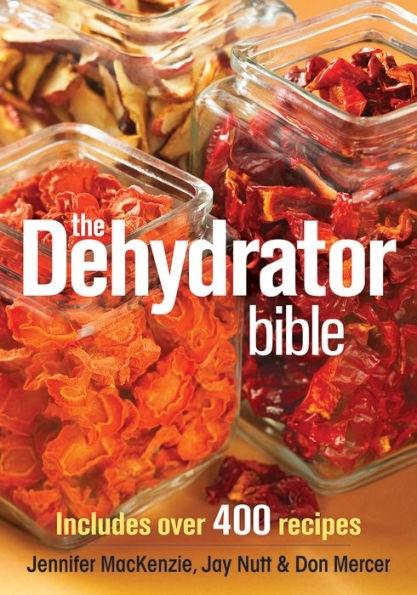 The Dehydrator Bible - Jennifer MacKenzie