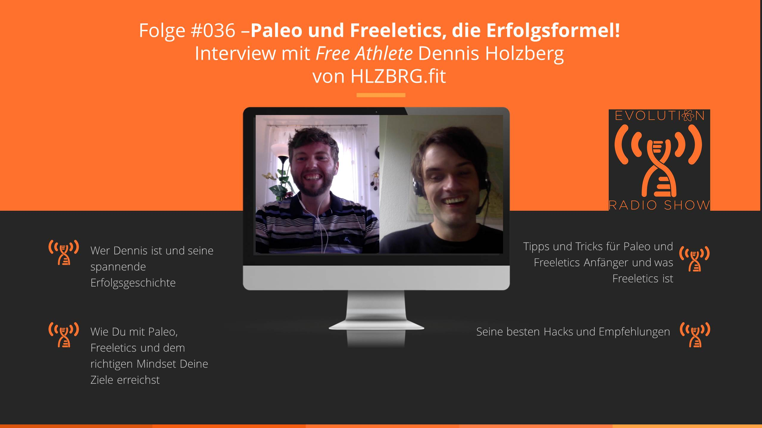 Evolution Radio Show Folge #036: Paleo und Freeletics, die Erfolgsformel!Interview mit Free Athelete Dennis Holzberg