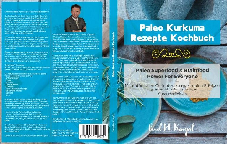 Neuerscheinung: Paleo Kurkuma Rezepte Kochbuch - Paleo Superfood & Brainfood Power For Everyone: Mit natürlichen Curcuma Gerichten zu maximalen Erfolgen - glutenfrei, laktosefrei und zuckerfrei - Curcuma Edition
