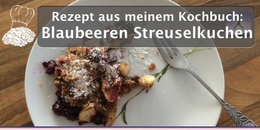 """Rezept aus meinem Kochbuch: """"Blaubeeren Streuselkuchen"""""""