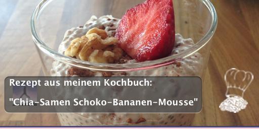 """Rezept aus meinem Kochbuch: """"Chia-Samen Schoko-Bananen-Mousse"""""""
