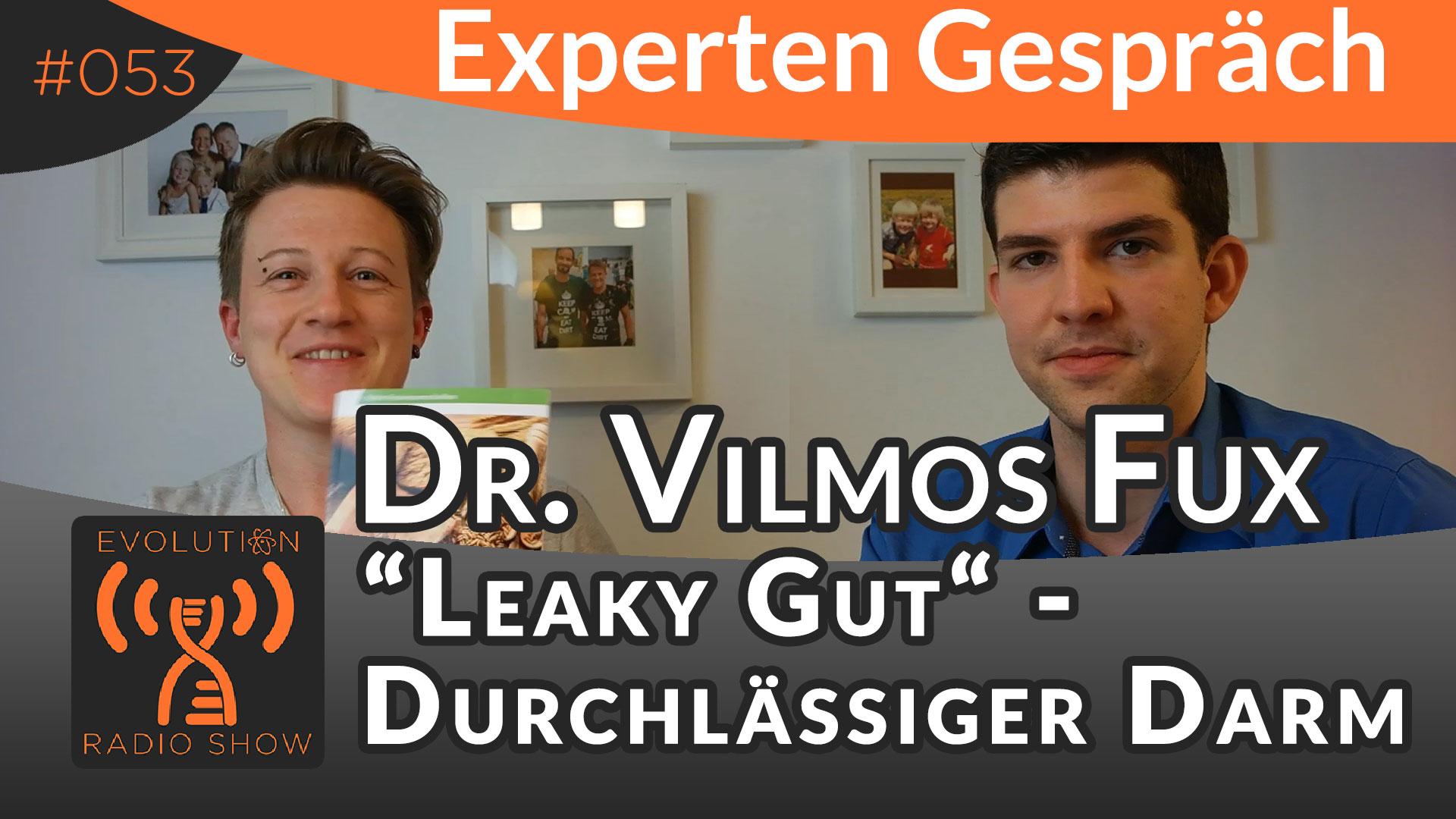 """Evolution Radio Show Folge #053: """"Leaky Gut"""" Syndrom - Durchlässiger Darm - Expertengespräch mit Dr. Fux"""