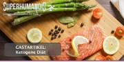 Gastartikel: Ketogene Diät - Die Vorteile einer Ernährung ohne Kohlenhydrate